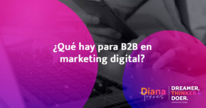 ¿Qué hay para B2B en marketing digital?
